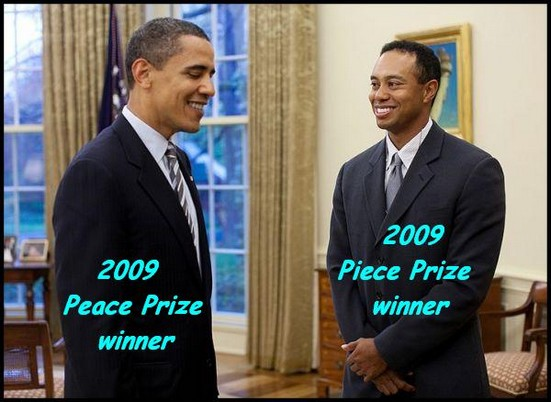 Obama Peace Prize Tiger Woods Piece Prize