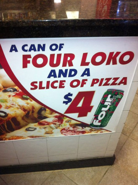 four loko and pizza sign